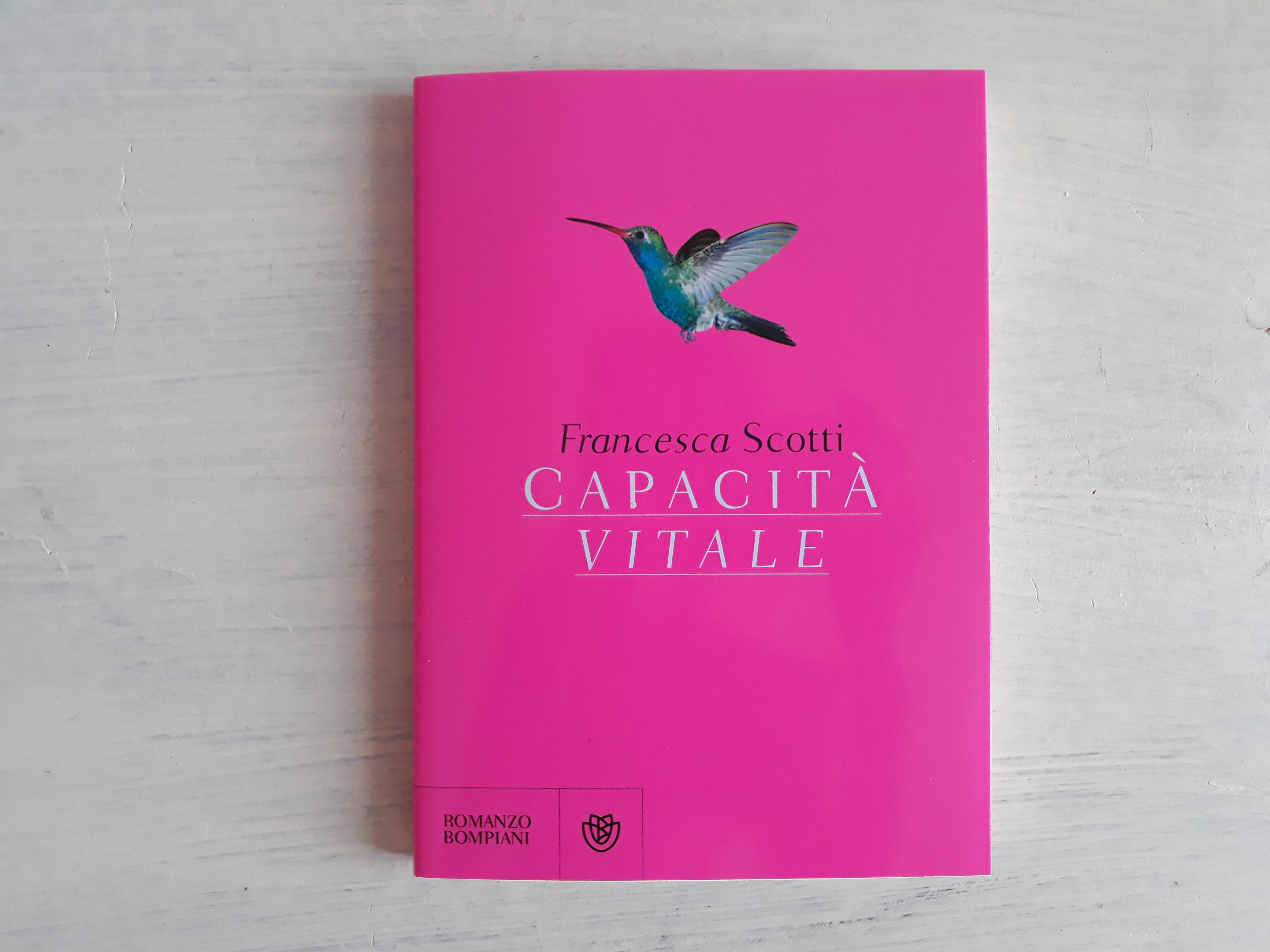 Capacità vitale, Bompiani _in libreria il nuovo romanzo di Francesca Scotti